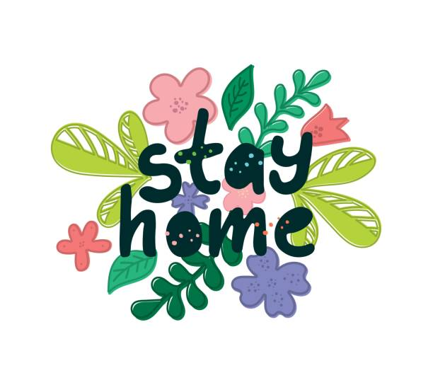 Hand sketched text Stay home with flowers and plants. Concept for placard or banner. Vector illustration. vector art illustration