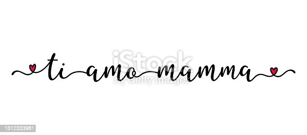"""istock Hand sketched """"Ti amo Mamma"""" quote as banner. Translated """"Mama I love you"""". Lettering for postcard, invitation, poster, icon, banner template typography 1312333981"""