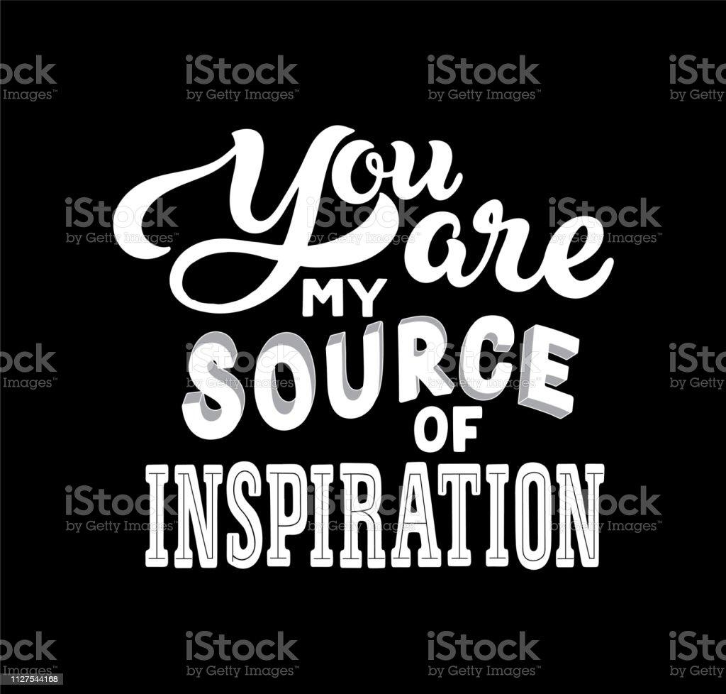 Hand Gezeichnet Sie Sind Meine Quelle Der Inspiration Tshirt Textur