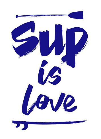 """Hand writing """"SUP is love"""""""