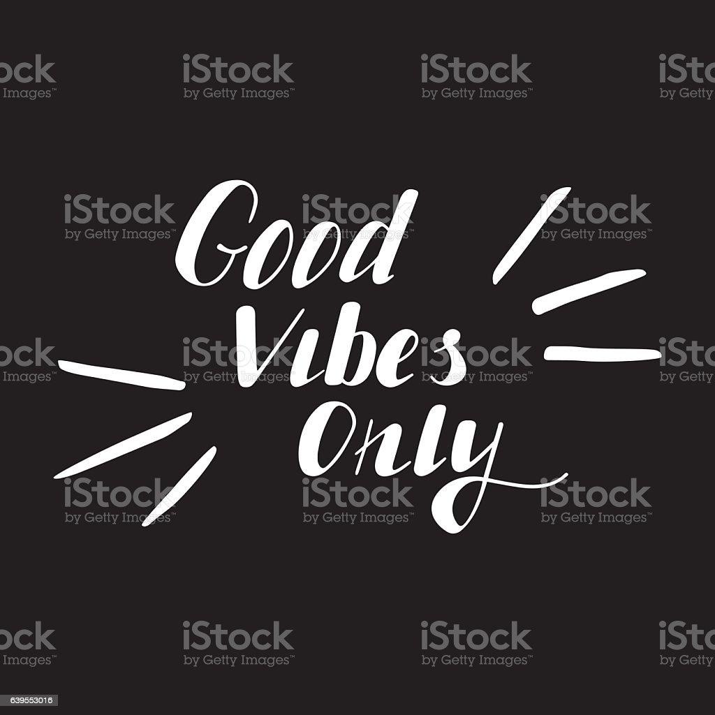 Hand written lettering Good vibes only vector art illustration