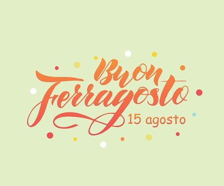Hand written lettering quote Happy Buon Ferragosto , italian language.