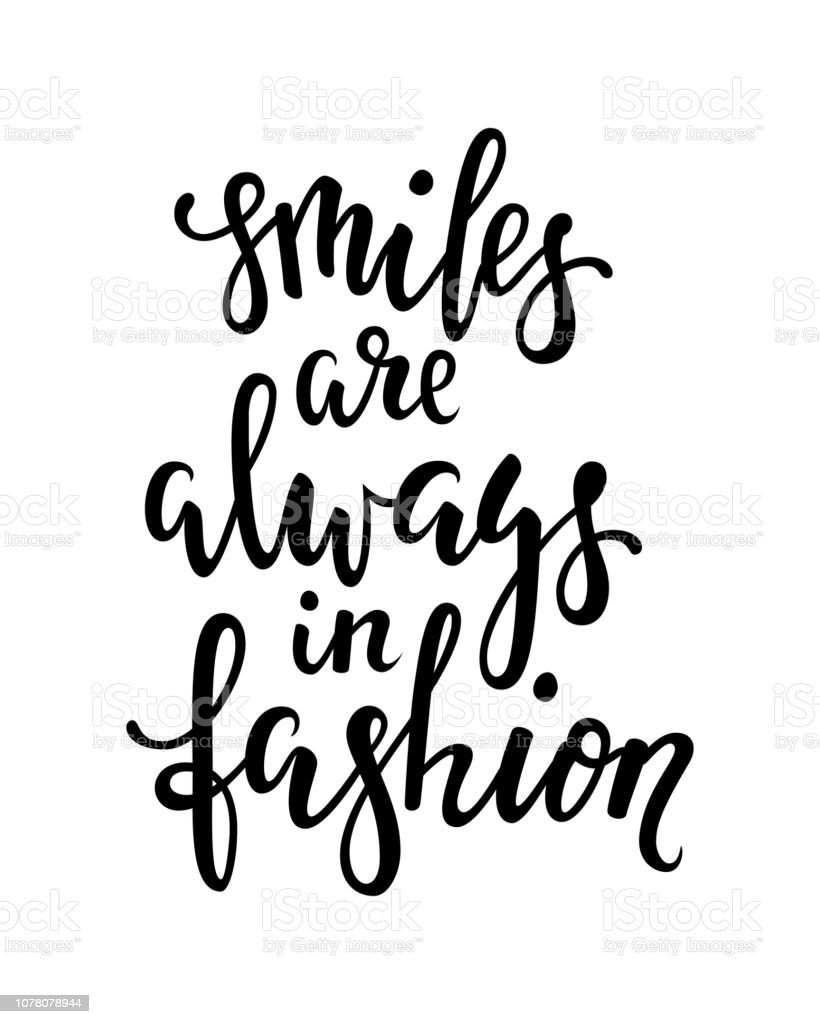 Handdrawn Lettering Of A Phrase Smile Are Always In Fashion Inspirational And Motivational Quotes Hand Brush Lettering And Typography Design Art Your
