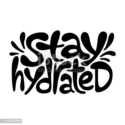 Hand-drawn lettering quote. Stay hydrated. Slogan stylized typography. Motivatinal phrase about healthy lifestyle for social media, poster, card, banner, t-shirts, stickers, wall art design element.