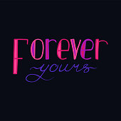 Hand-drawn typography poster - Forever yours. Vector lettering for greeting cards, posters, prints or home decorations.