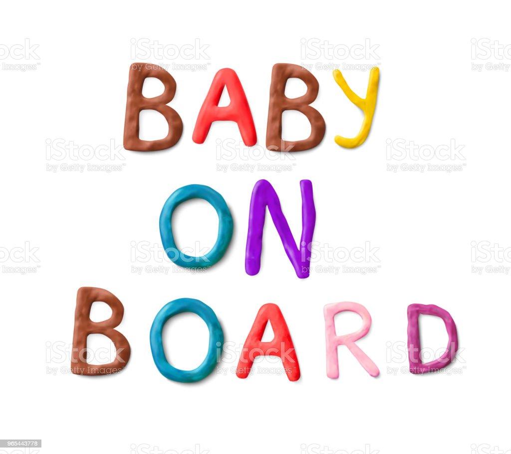 Handmade modeling clay words. Baby on board