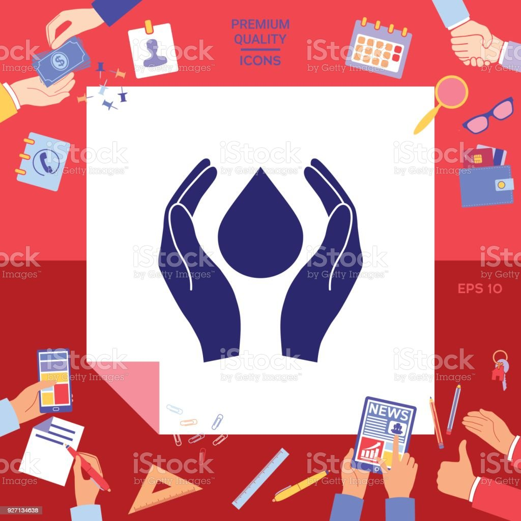 Hands holding drop - protection symbol vector art illustration