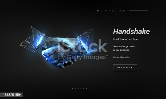 istock Handshake. Abstract image two hands handshake in the form of flaming steel. Illustration isolated on dark background. Low poly wireframe. Particles are connected in a geometric silhouette 1313291594