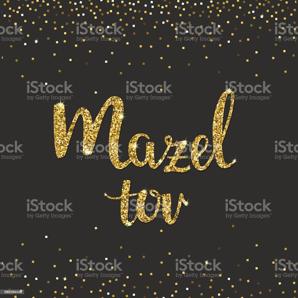 Handwritten Glitter Gold lettering with text 'Mazel tov' means Congratulations. vector art illustration