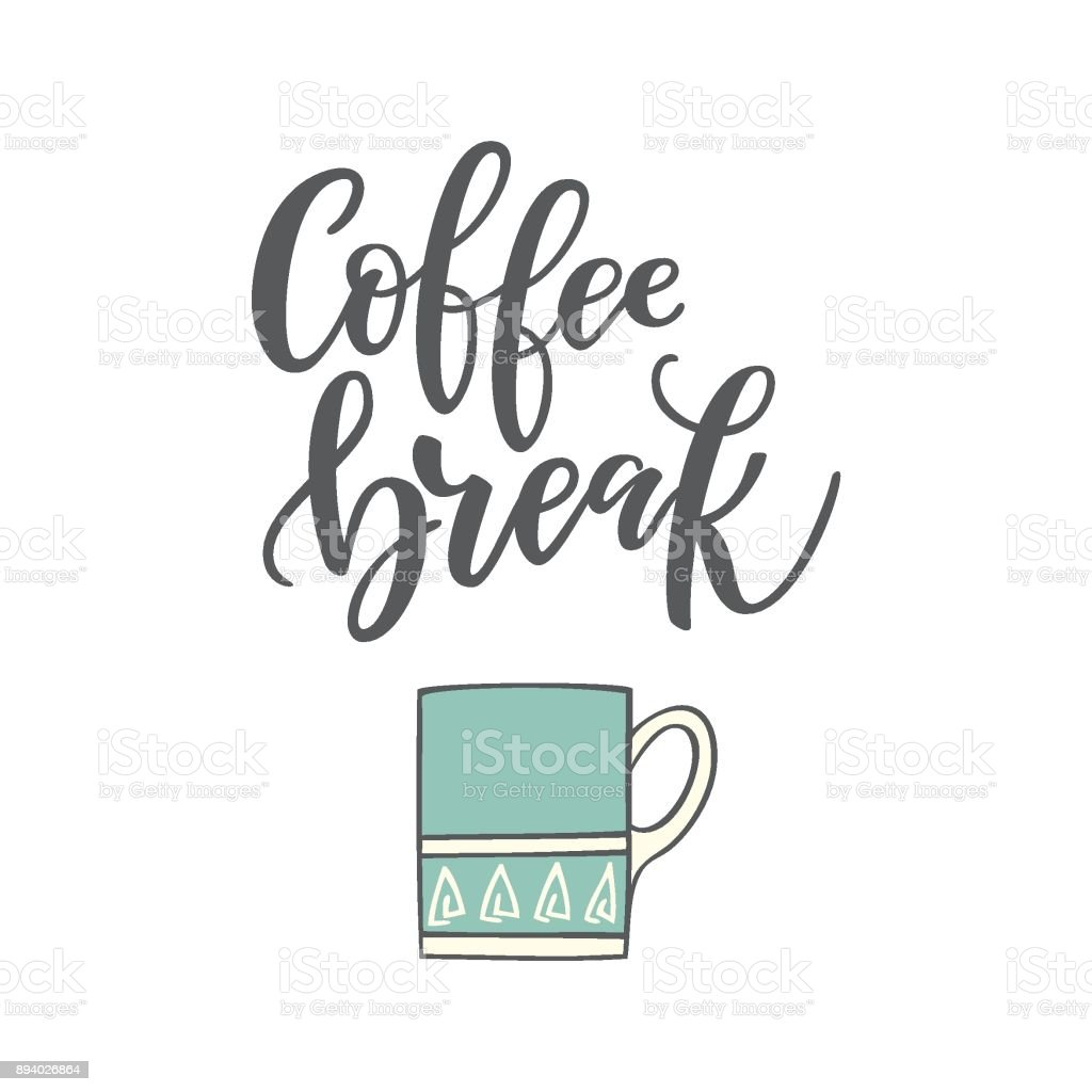 Handwritten lettering 'Coffee break' vector art illustration