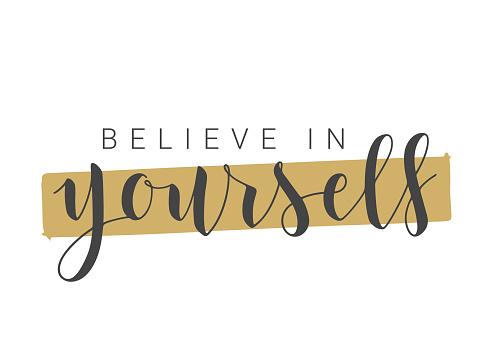 Handwritten Lettering of Believe In Yourself. Vector Stock Illustration.