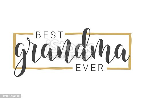 Vector Illustration. Handwritten Lettering of Best Grandma Ever. Template for Greeting Card, Postcard, Invitation, Party, Poster, Print or Web Product. Objects Isolated on White Background.