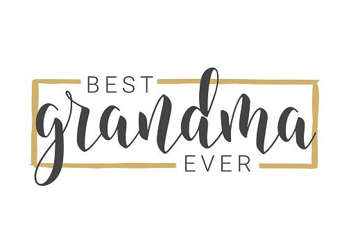 Handwritten Lettering of Best Grandma Ever. Vector Illustration.