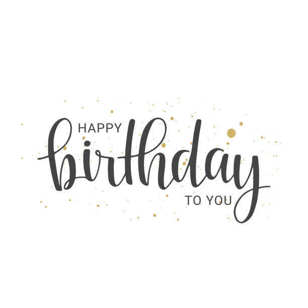 handwritten lettering of happy birthday on white background - birthday stock illustrations, clip art, cartoons, & icons