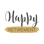 Vector illustration. Handwritten lettering of Happy Retirement. Template for Greeting Card. Objects isolated on white background.