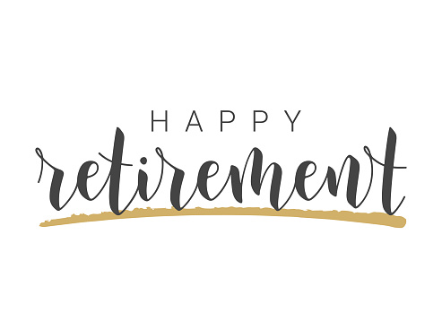 Handwritten Lettering of Happy Retirement. Template for Greeting Card, Print or Web Product. Objects Isolated on White Background. Vector Stock Illustration.