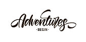 Vector illustration: Handwritten Modern brush type lettering composition of Adventures Begin