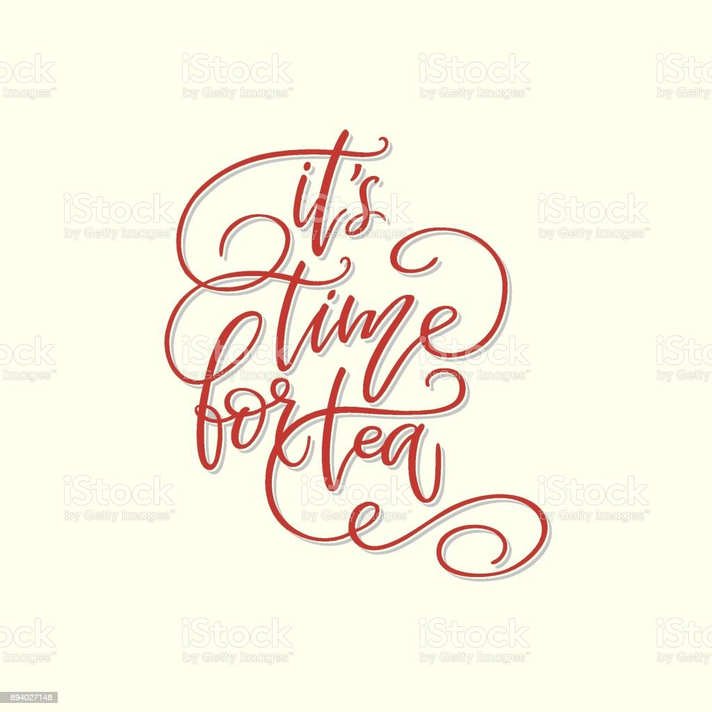 Handwritten phrase 'It's time for tea'. vector art illustration