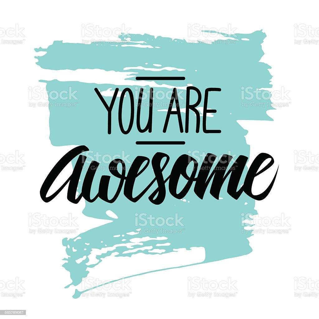 Handwritten phrase You are Awesome with brush stroke background. vector art illustration
