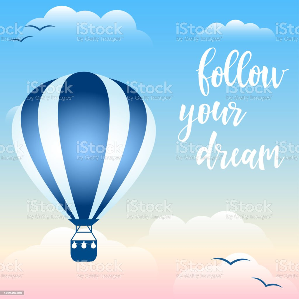 Handwritten Quote And Hot Air Balloon Floating In The Sky Among The