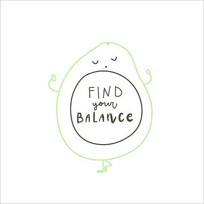 Handwritten quote: find your balance. Avocado yogi. Design print for t shirt, sticker, banner. Vector illustration