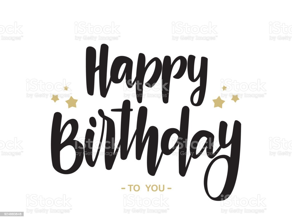 Handwritten Type Lettering Of Happy Birthday To You On White Background Typography Design Greetings