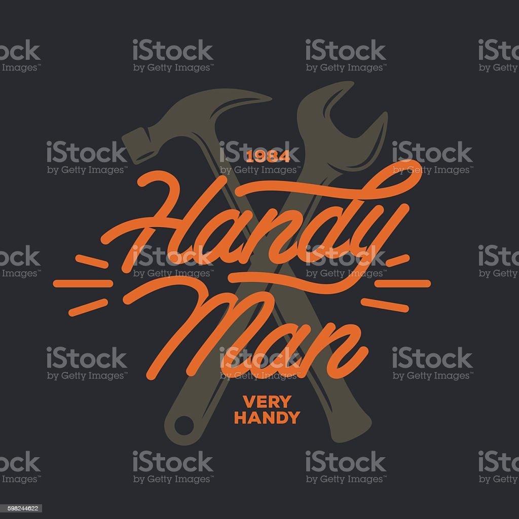 Handyman lettering emblem. Carpentry related t-shirt design. Vector vintage vector art illustration