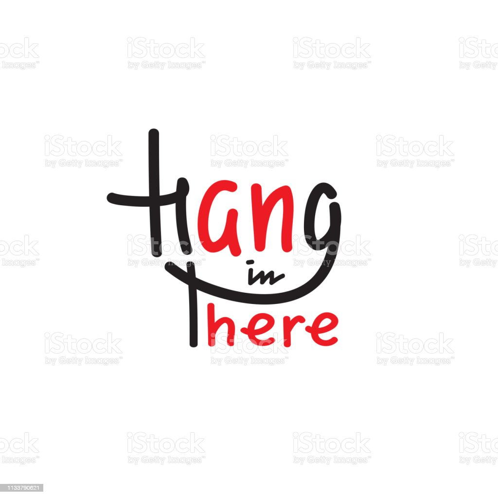 Hang In There Simple Inspire And Motivational Quote English ...