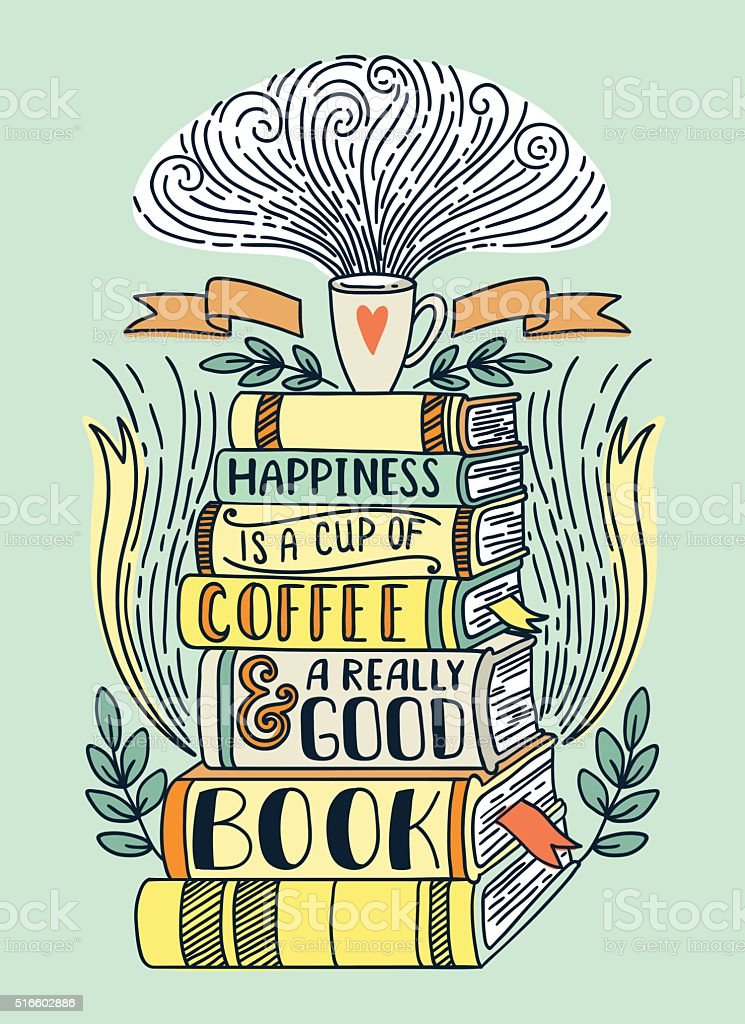 Happiness is a cup of coffee and really good book vector art illustration