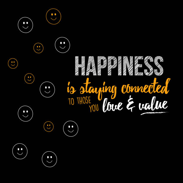 Happiness is staying connected to those you love and value vector art illustration