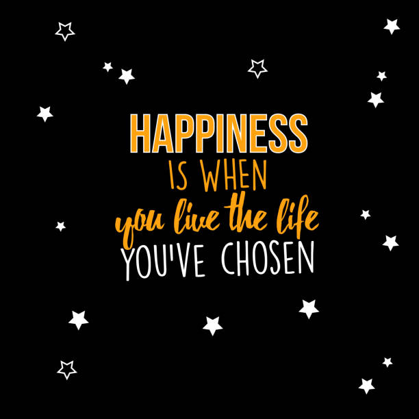 Happiness is when you live the life you've chosen vector art illustration