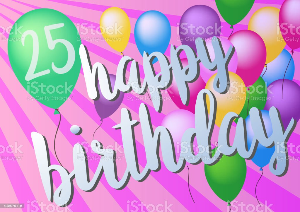 Happy 25th Birthday Greeting Card With Colorful Balloons Royalty Free
