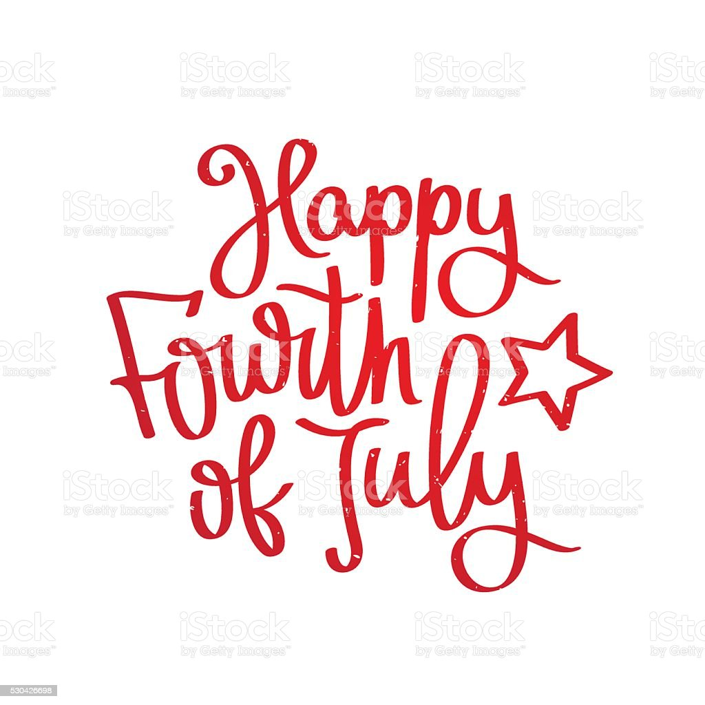 Happy 4th of July. The trend calligraphy vector art illustration