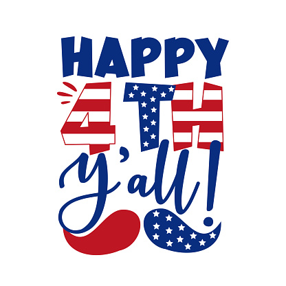 Happy 4th Y'all! - Happy Independence Day, lettering design illustration.