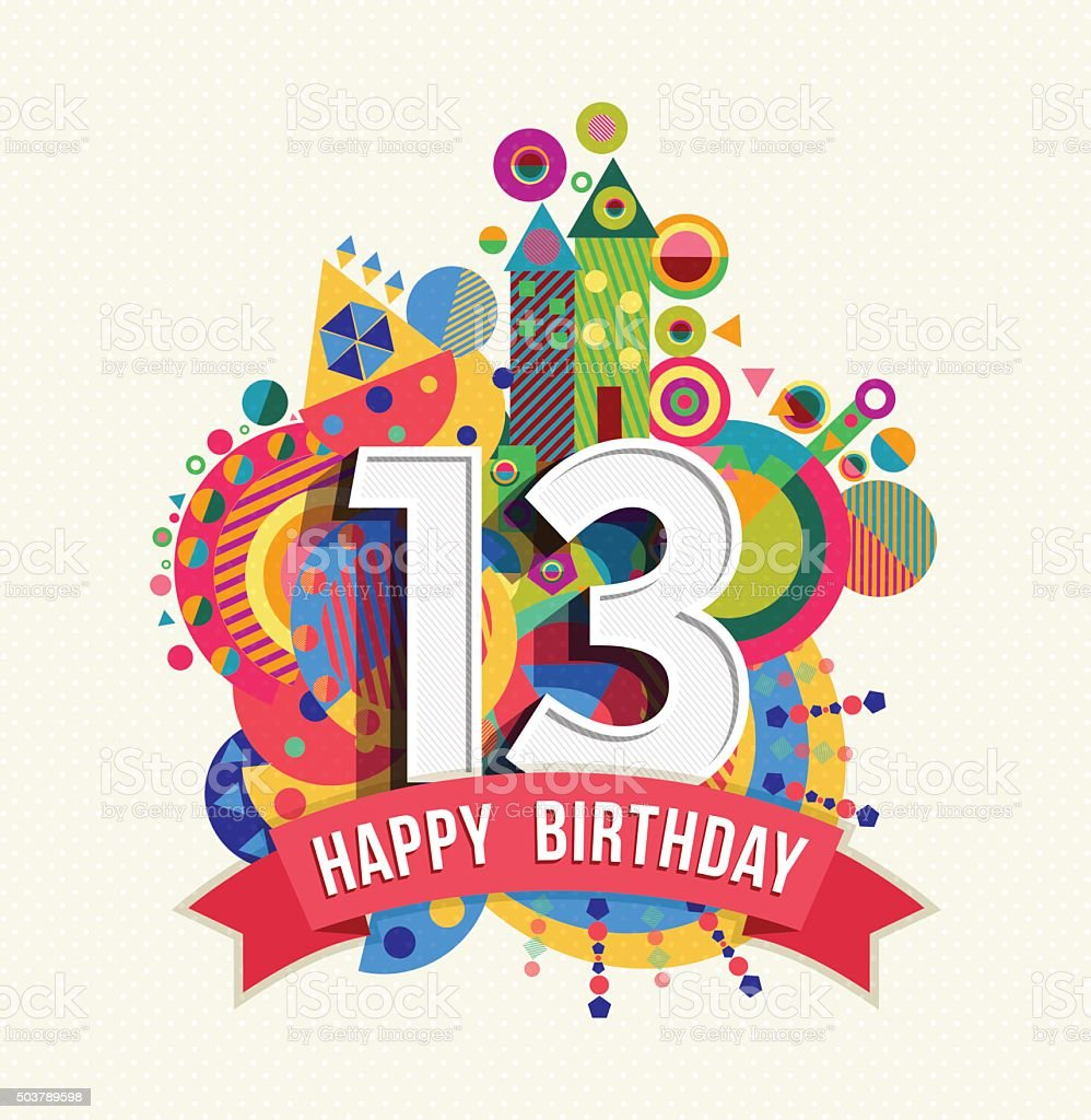 Happy birthday 13 year greeting card poster color vector art illustration
