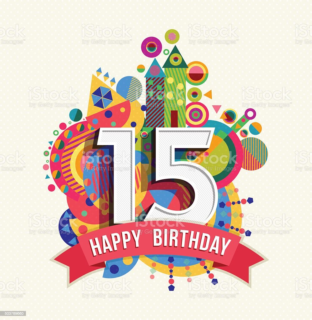 Happy birthday 15 year greeting card poster color vector art illustration