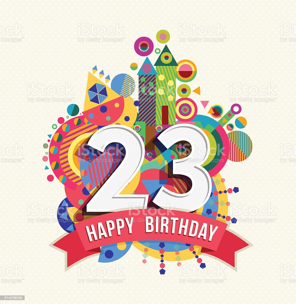 Happy Birthday 23 Year Greeting Card Poster Color Royalty Free