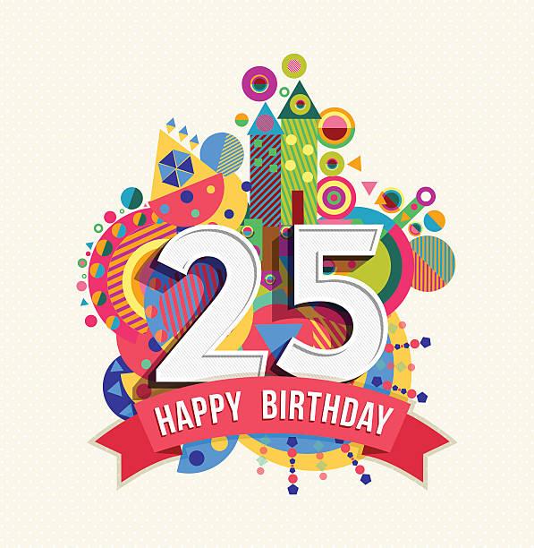 bildbanksillustrationer, clip art samt tecknat material och ikoner med happy birthday 25 year greeting card poster color - 25 29 år