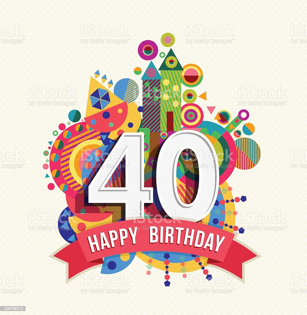 40 Best Images About Color Design: Happy Birthday 40 Year Greeting Card Poster Color Stock