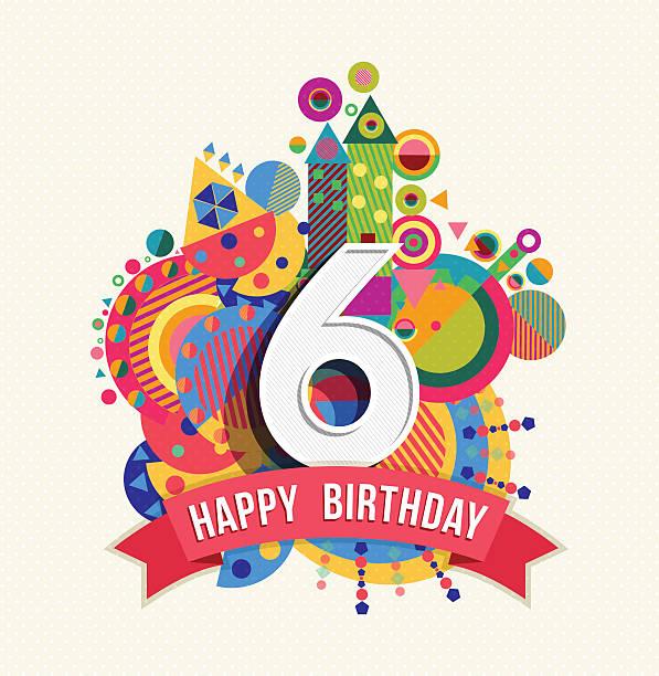 stockillustraties, clipart, cartoons en iconen met happy birthday 6 year greeting card poster color - 6 7 jaar