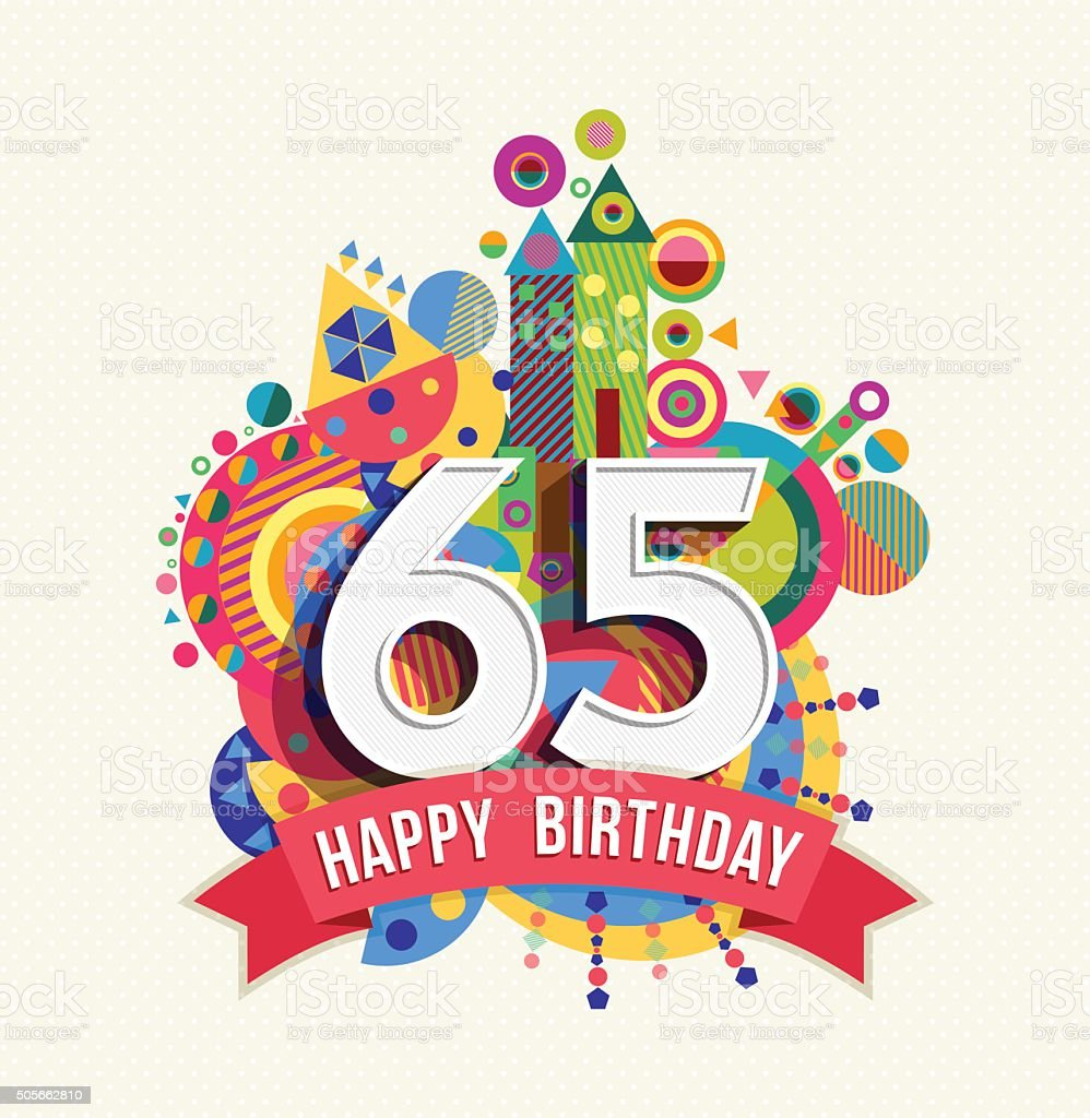 Happy birthday 65 year greeting card poster color vector art illustration