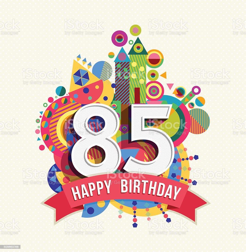 Buon Compleanno 85 Anni Di Auguri Poster Di Colore Immagini
