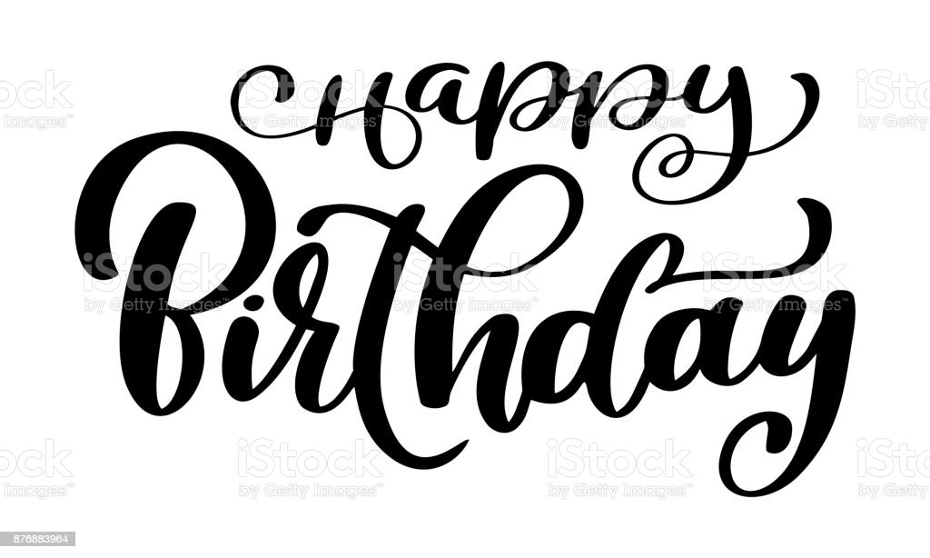 Happy Birthday Calligraphy Black Text Hand Drawn Invitation T Shirt Print Design Handwritten
