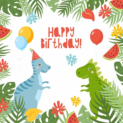 Happy Birthday Cute childish greeting card with dinosaurs and balloons. Frame with tropical leaves and palms.