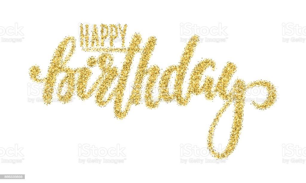 Herzlichen Glückwunsch zum Geburtstag. Gold funkelt Glitzereffekt, handgezeichnete Kalligraphie und Pinsel Stift Schriftzug. Design für Urlaub Grußkarte und Einladung der Baby-Dusche, Geburtstag, Einladung – Vektorgrafik