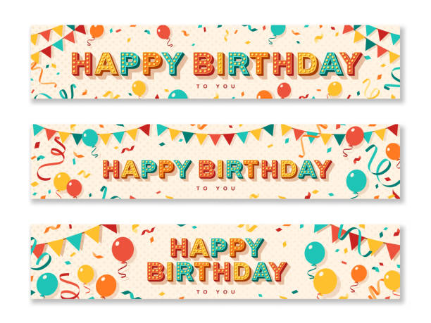 Happy Birthday greeting banners Happy Birthday greeting cards, horizontal banners with retro typography design. Vector illustration. 3d colorful letters with vintage light bulbs. Streamers, confetti and hanging bunting. happy birthday stock illustrations