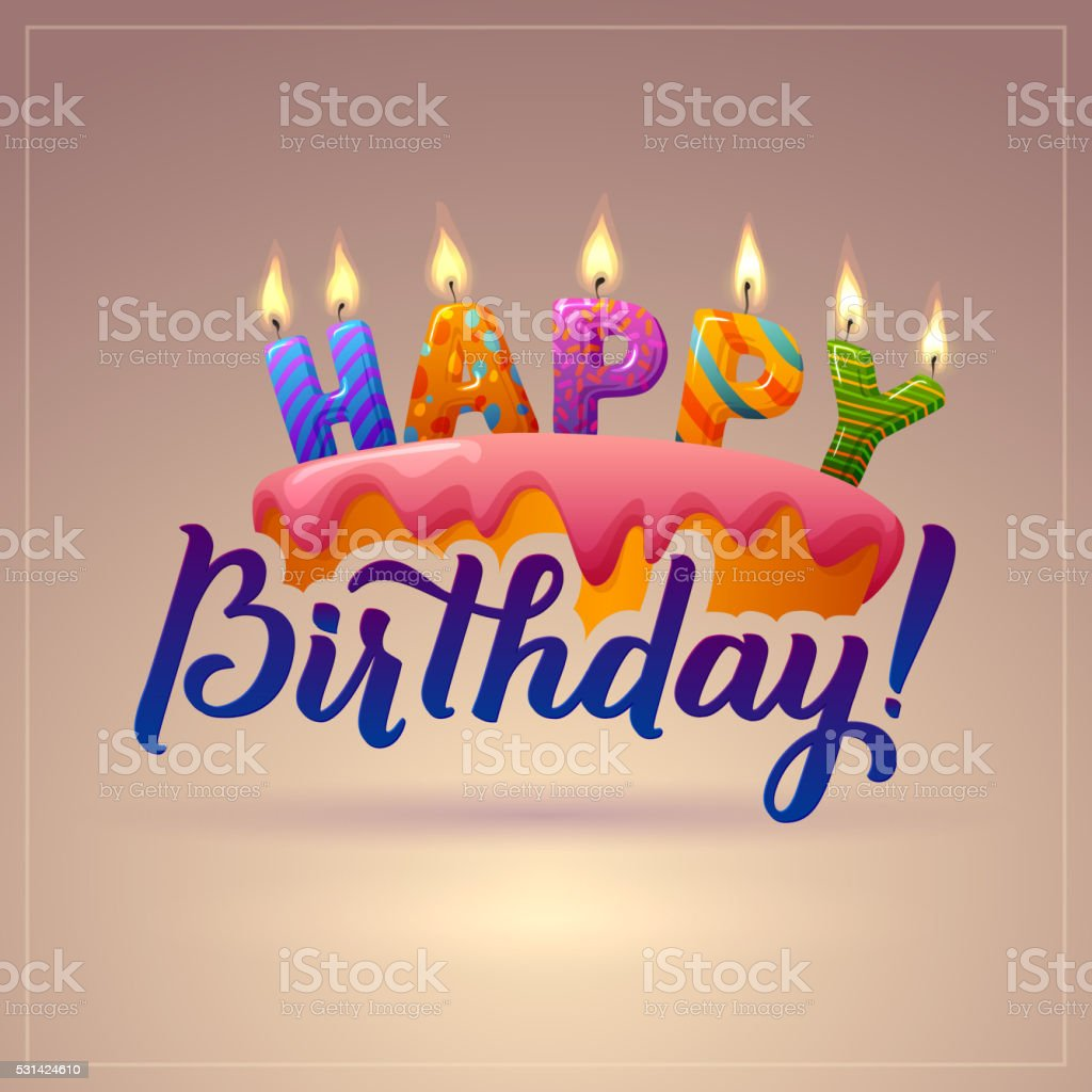 Happy Birthday Greeting Card. Cake with candles. Hand Lettering - vector art illustration