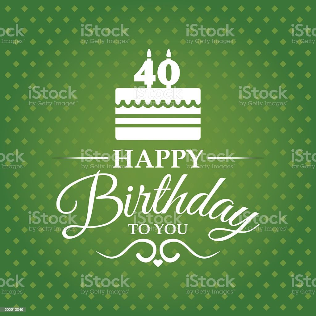 Happy birthday greeting card for 40 years stock vector art more happy birthday greeting card for 40 years royalty free happy birthday greeting card for kristyandbryce Image collections