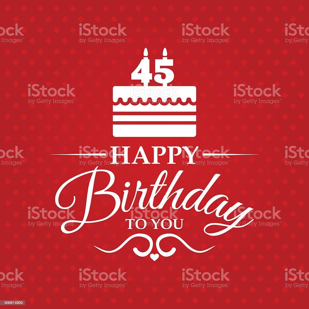 Auguri Buon Compleanno 45.Buon Compleanno Biglietto Dauguri Per 45 Anni Immagini Vettoriali Stock E Altre Immagini Di 2015