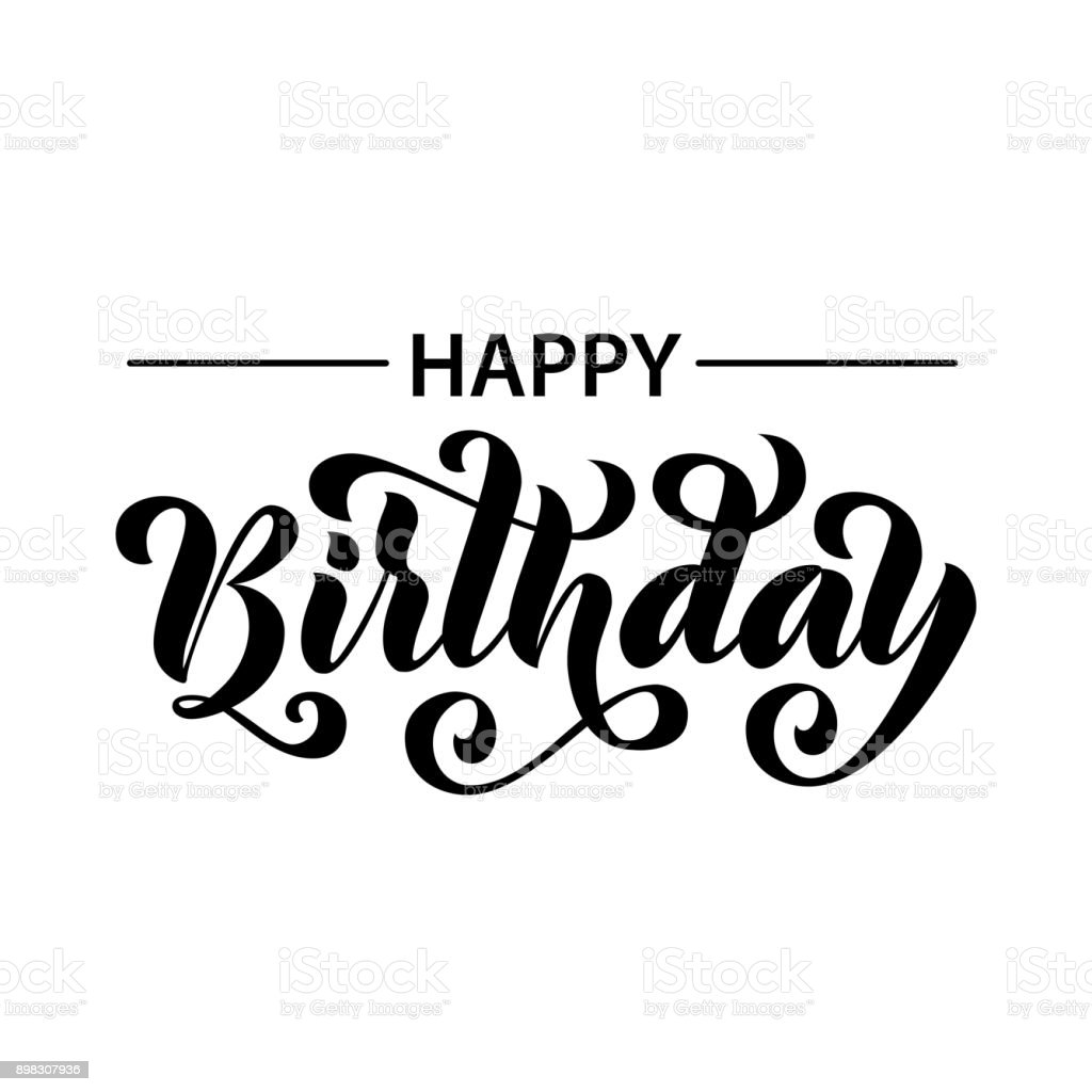 Happy birthday. Hand drawn Lettering card. Modern brush calligraphy Vector illustration. Black text on white background. vector art illustration